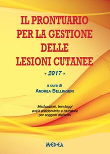 Il prontuario per la gesione delle lesioni cutanee - Andrea Bellingeri - copertina