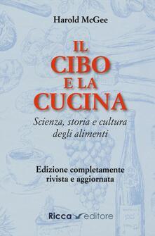 Il cibo e la cucina. Scienza, storia e cultura degli alimenti.pdf