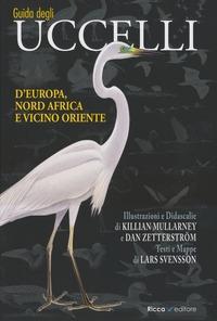 Guida agli uccelli d'Europa, Nord Africa e Vicino Oriente. Ediz. illustrata - Svensson Lars Mullarney Killian Zetterstrom Dan - wuz.it