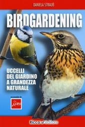 Copertina  Birdgardening : uccelli del giardino a grandezza naturale