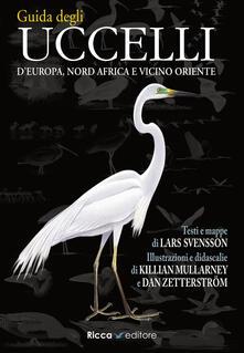 Guida agli uccelli d'Europa, Nord Africa e Vicino Oriente. Ediz. illustrata - Lars Svensson,Killian Mullarney,Dan Zetterstrom - copertina