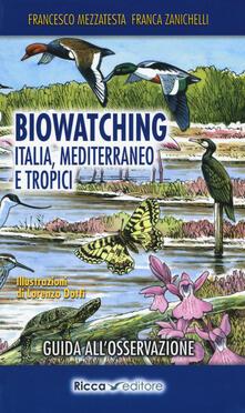 Amatigota.it Biowatching. Italia, Mediterraneo e tropici. Guida all'osservazione Image