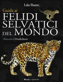 Guida ai felidi selvatici del mondo.pdf