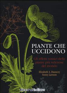 Piante che uccidono. Gli effetti tossici delle piante più velenose del mondo. Ediz. illustrata.pdf
