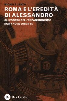Antondemarirreguera.es Roma e l'eredità di Alessandro. Gli esordi dell'espansionismo romano in Oriente Image