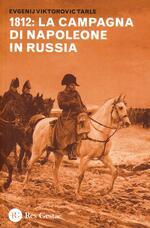 1812: la campagna di Napoleone in Russia