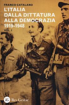 L' Italia dalla dittatura alla democrazia 1919-1948 - Franco Catalano - copertina