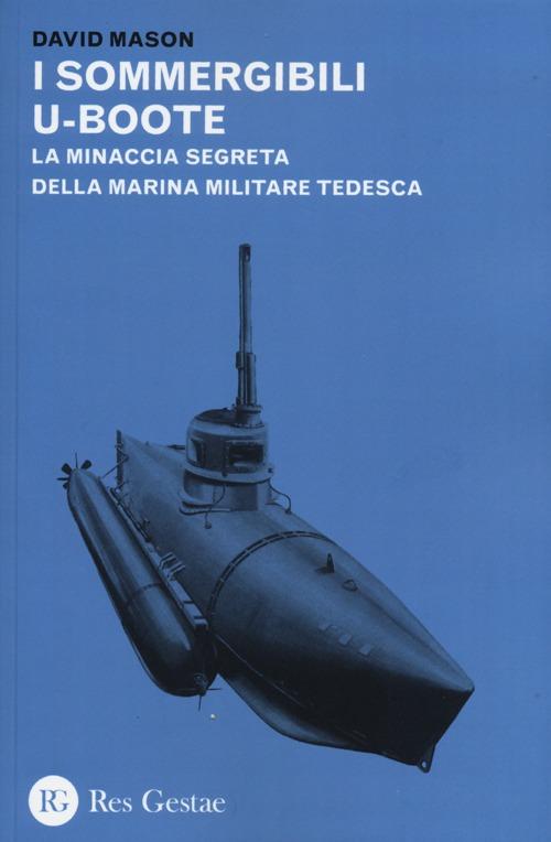 I sommergibili U-boote. La ...