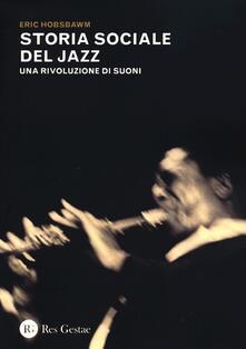 Storia sociale del jazz. Una rivoluzione di suoni - Eric J. Hobsbawm - copertina