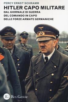 Equilibrifestival.it Hitler capo militare. Dal giornale di guerra del comando in capo delle forze armate germaniche Image