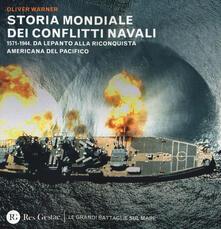 Mercatinidinataletorino.it Storia mondiale dei conflitti navali. (1571-1944). Da Lepanto alla riconquista del pacifico Image