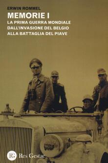 Daddyswing.es Memorie. La Prima guerra mondiale dall'invasione del Belgio alla battaglia del Piave. La campagna d'Africa. Guerra senz'odio Image
