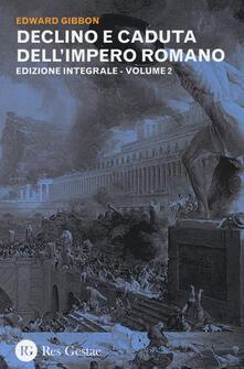 Declino e caduta dell'impero romano. Ediz. integrale. Vol. 2 - Edward Gibbon - copertina