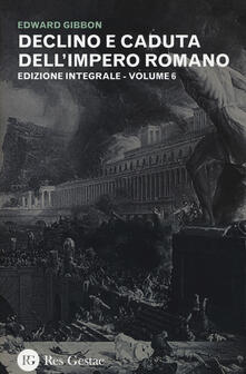 Festivalpatudocanario.es Declino e caduta dell'impero romano. Ediz. integrale. Vol. 6 Image