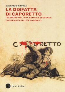 Filippodegasperi.it La disfatta di Caporetto. I responsabili tra storia e leggenda. Cadorna, Capello e Badoglio Image