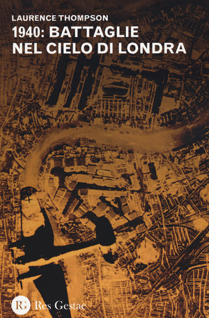 1940: battaglie nel cielo di Londra