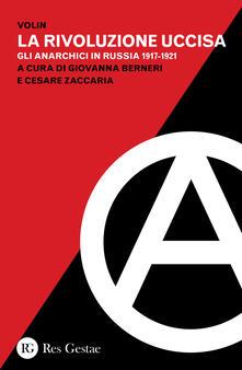 Winniearcher.com La rivoluzione uccisa. Gli anarchici in Russia (1917-1921) Image