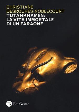 Tutankhamen: la vita immortale di un faraone