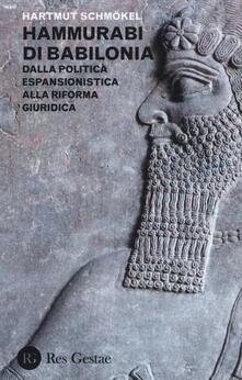 Hammurabi di Babibonia. Dalla politica espansionistica alla riforma giuridica.pdf