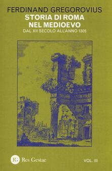Camfeed.it Storia di Roma nel Medioevo. Vol. 3: Dal XII secolo all'anno 1305. Image