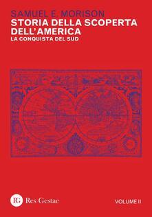 Ilmeglio-delweb.it Storia della scoperta dell'America. Vol. 2: conquista del Sud, La. Image
