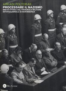 Ascotcamogli.it Processare il nazismo. Breve storia del tribunale militare internazionale di Norimberga Image