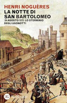 Mercatinidinataletorino.it La notte di San Bartolomeo. 22 agosto 1572: lo sterminio degli Ugonotti Image
