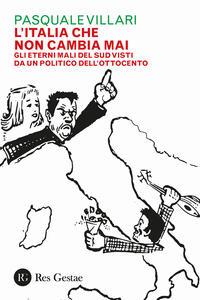L' Italia che non cambia mai. Gli eterni mali del Sud visti da un politico dell'Ottocento