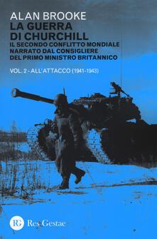 La guerra di Churchill. Il secondo conflitto mondiale narrato dal consigliere del primo ministro. Vol. 2: Allattacco (1941-1943)..pdf