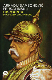 Bismarck. Diplomazia e militarismo.pdf