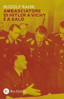 Ambasciatore di Hitler a Vichy e Salò.pdf