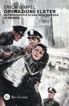 Antondemarirreguera.es Operazione Elster. Autobiografia di una spia tedesca in America Image