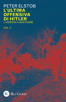 Capturtokyoedition.it L' ultima offensiva di Hitler. Vol. 2: assedio a Bastogne, L'. Image