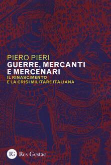 Writersfactory.it Guerre, mercanti e mercenari. Il Rinascimento e la crisi militare in Italia Image