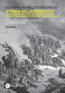 Laboratorioprovematerialilct.it Storia delle crociate. Vol. 2: Dalla restaurazione di Isacco l'Angelo alle ultime crociate contro i turchi (1203-1590). Image