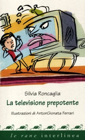 La televisione prepotente