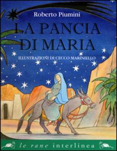 La pancia di Maria. Ediz. illustrata - Roberto Piumini - copertina