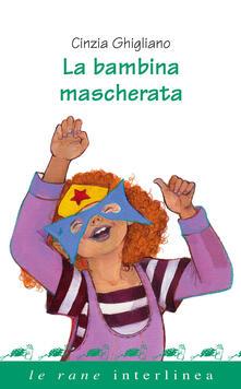 Listadelpopolo.it La bambina mascherata. Ediz. a colori Image