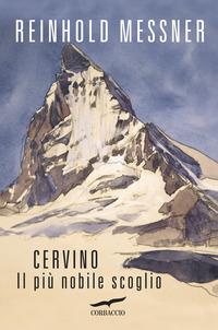 Cervino. Il più nobile scoglio - Messner Reinhold - wuz.it