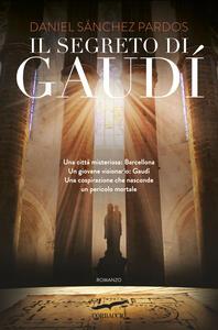 Il segreto di Gaudì - Daniel Sánchez Pardos - copertina