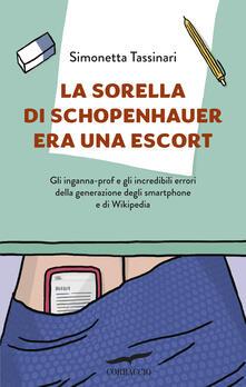 Listadelpopolo.it La sorella di Schopenhauer era una escort. Gli inganna-prof e gli incredibili errori della generazione degli smartphone e di Wikipedia Image