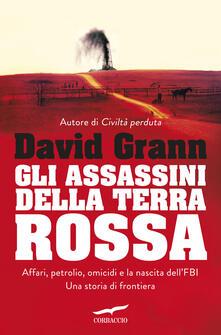 Gli assassini della terra rossa - David Grann - copertina