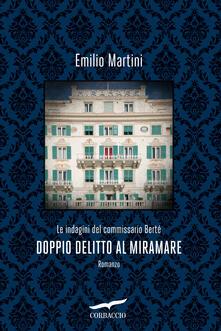 Doppio delitto al Miramare. Le indagini del commissario Bertè - Emilio Martini - ebook