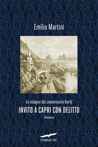 Ebook Invito a Capri con delitto. Le indagini del commissario Bertè Martini, Emilio