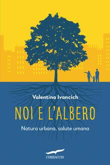 Montagneinnoir.it Noi e l'albero. Natura urbana, salute umana Image