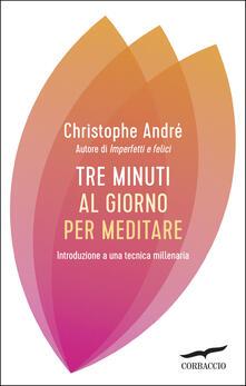 Winniearcher.com Tre minuti al giorno per meditare. Introduzione a una tecnica millenaria Image