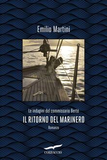Il ritorno del marinero. Le indagini del commissario Bertè - Emilio Martini - copertina