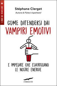 Winniearcher.com Come difendersi dai vampiri emotivi e impedire che esauriscano le nostre energie Image