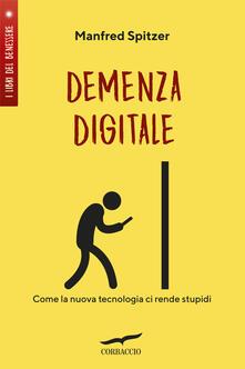 Milanospringparade.it Demenza digitale. Come la nuova tecnologia ci rende stupidi Image