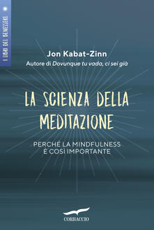 Collegiomercanzia.it La scienza della meditazione. Perché la mindfulness è così importante Image